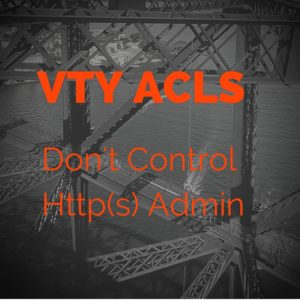 A VTY ACL doesn't control https access